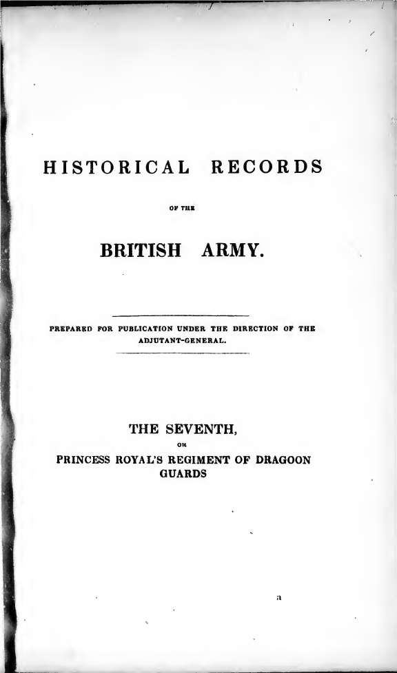 Historical Record of the Seventh or Princess Royal's Regiment of Dragoon Guards, by Richard, Cannon, published in 1839